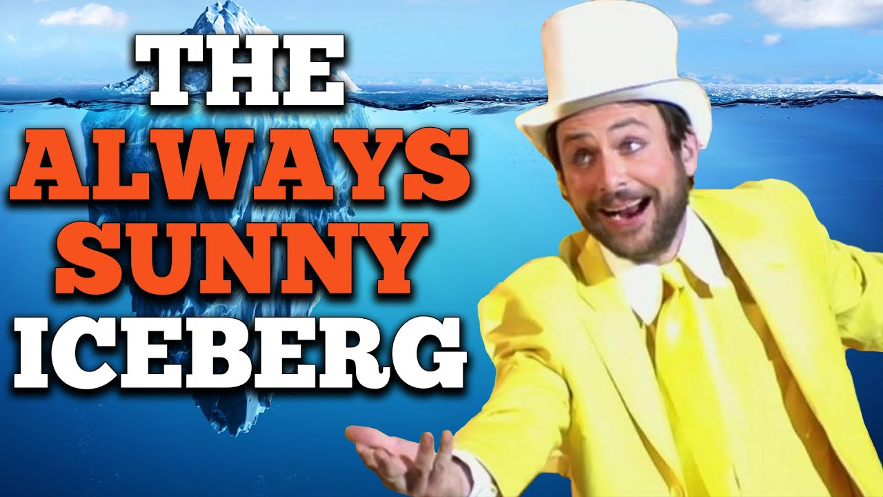 Download The Always Sunny Iceberg Explained