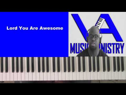 Lord You Are Awesome by William Murphy