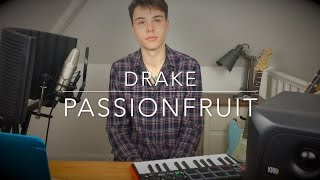 Drake - Passionfruit - Cover/Remix (Lyrics and Chords)