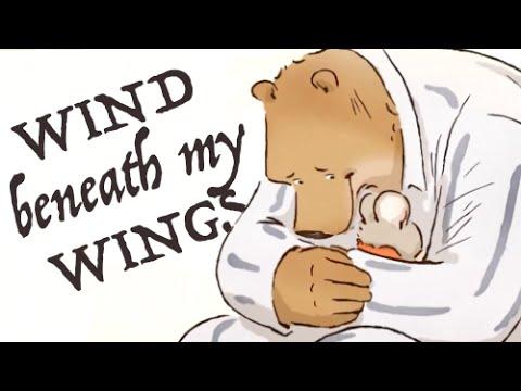 -Wind Beneath My Wings- [Ernest & Celestine]