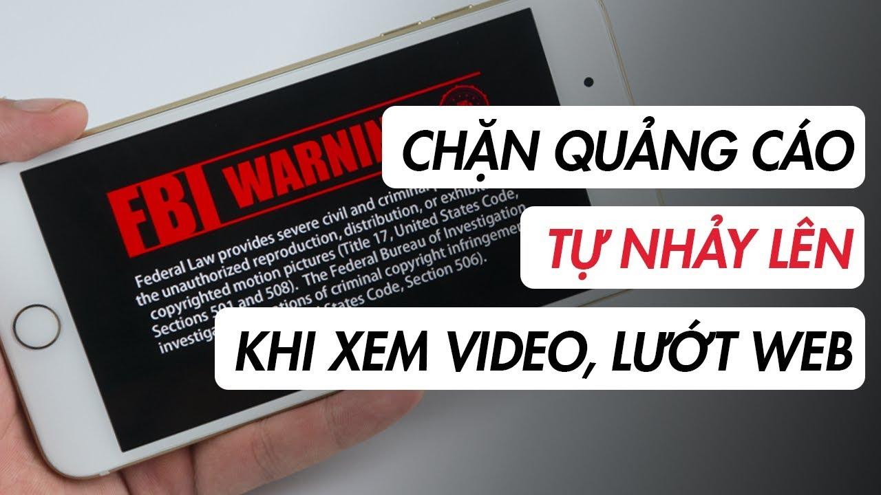 Chặn quảng cáo tự nhảy lên khi xem video, lướt web trên Safari | Điện Thoại Vui