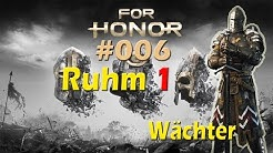 FOR HONOR #006 - Ruhm 1 [Wächter|PS4 Pro|Deutsch/German]