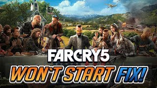 Far Cry 5 Won't Start Fix!