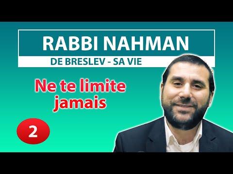 CONSEIL ET HISTOIRE DE VIE 2 - Ne te limite jamais - Rabbi Nahman par Rav Avraham Meir Levy