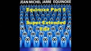 Jean Michel Jarre Equinoxe 5 Super Extended Edit