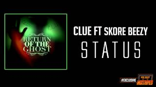 Clue Ft. Skore Beezy - Status #ROTG #MadExclusive