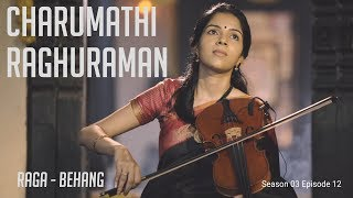 Charumathi Raghuraman - Raga Behag - Carnatic Music - MadRasana Unplugged Season 03 Episode 12