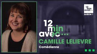 12 min avec - CAMILLE LELIEVRE