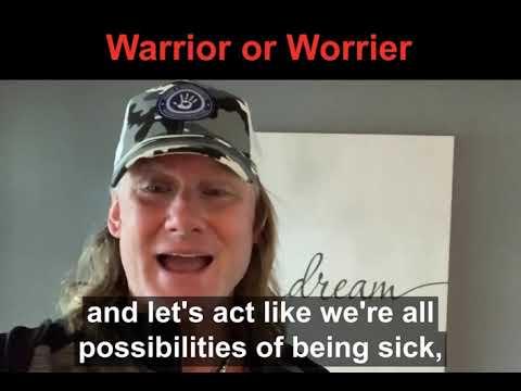 Warrior or Worrier