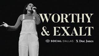 Doe Jones | Worthy, Exalt
