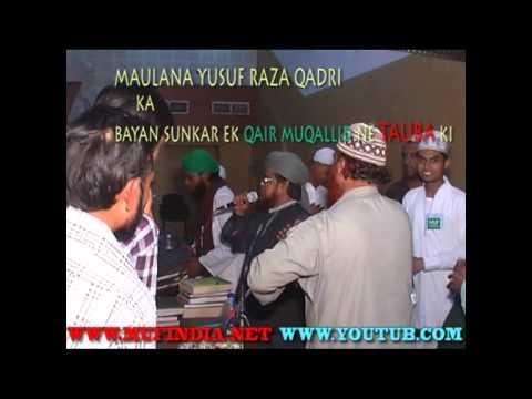 Tauba Aurangbad Maulana Yusuf Raza Qadri ka bayan sunkar ek qair muqallid ne tauba ki