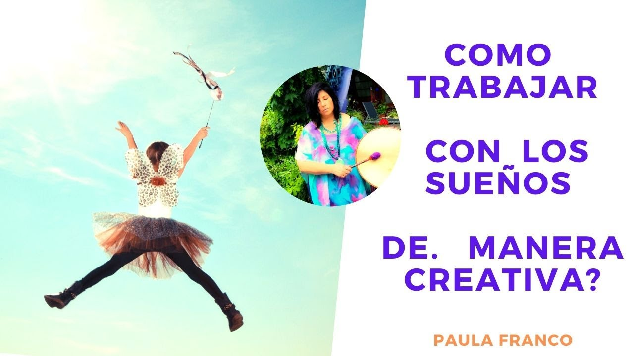Como trabajar con los sueños de manera creativa?