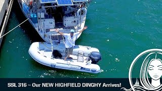 SSL 316 ~ We get our NEW HIGHFIELD DINGHY and YAHAMA ENGINE in St Martin!!