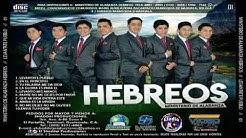 Ministerio de Alabanza HEBREOS  Álbum Completo