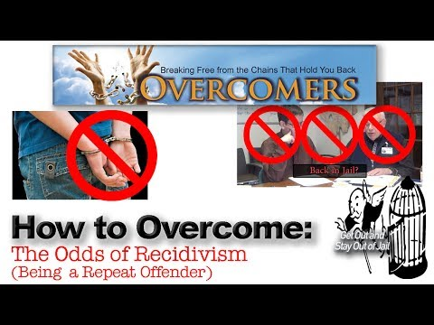 How to Overcome the Odds of Being a Repeat Offender.