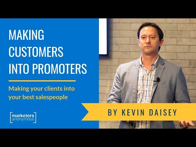 How to Make Clients Into Promoters - Kevin Daisey