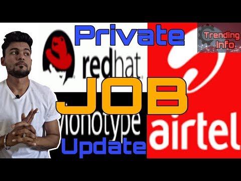 Private jobs update | Redhat Recruitment | Airtel Recruitment 2018 | Monotype recruitment | Freshers