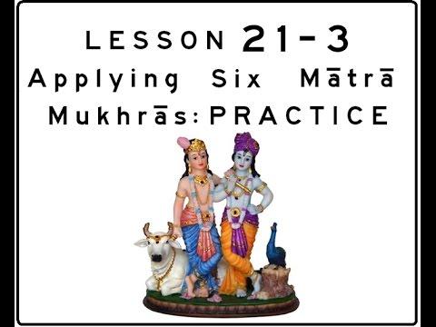 Khol (Mridanga) Lesson 21 Part 3 of 3: Applying 6 Mātrā Mukhrās: PRACTICE
