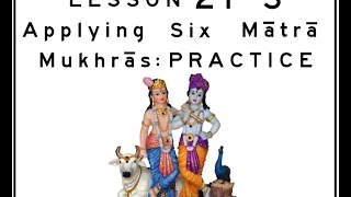 Khol (Mridanga) Lesson 21 Part 3 of 3: Applying 6 Mātrā Mukhrās: PRACTICE
