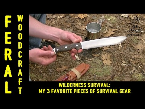 Wilderness Survival: My 3 Favorite Pieces of Survival Gear