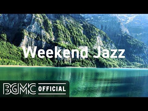 Weekend Jazz: Relaxing Jazz Music - Smooth Jazz & Coffee Shop Ambience