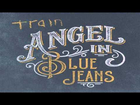 Train - Angel In Blue Jeans (Stripped-Down ... - YouTube
