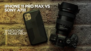 iPhone 11 Pro Max vs Sony a7III Mirrorless - Which Camera is More Pro?