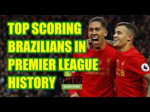 Top Scoring Brazilians In Premier League History