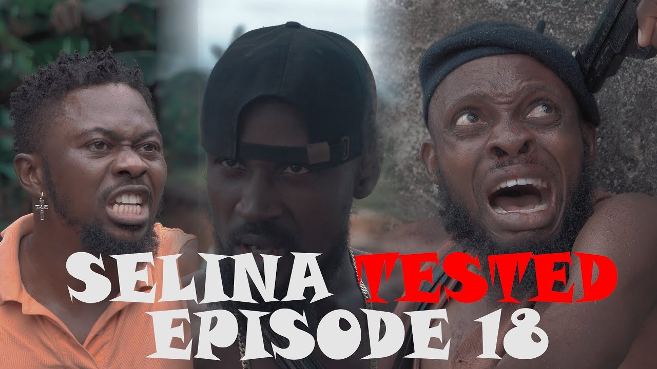 Download SELINA TESTED – Official Trailer (EPISODE 18 WAR IS COMING)