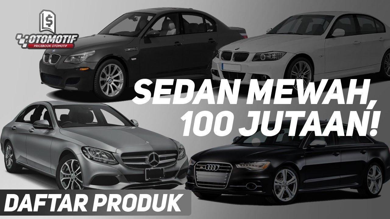 4 Sedan Mewah Bekas Harga Murah Bmw Mercy Dan Audi Cuma 100 Jutaan Youtube