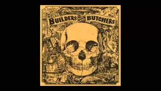 The Builders and the Butchers (2007) (Full Album)