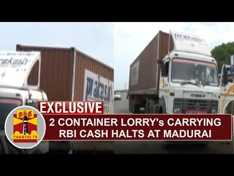 First Visual: 2 Container Lorry's carrying RBI Cash halts ne