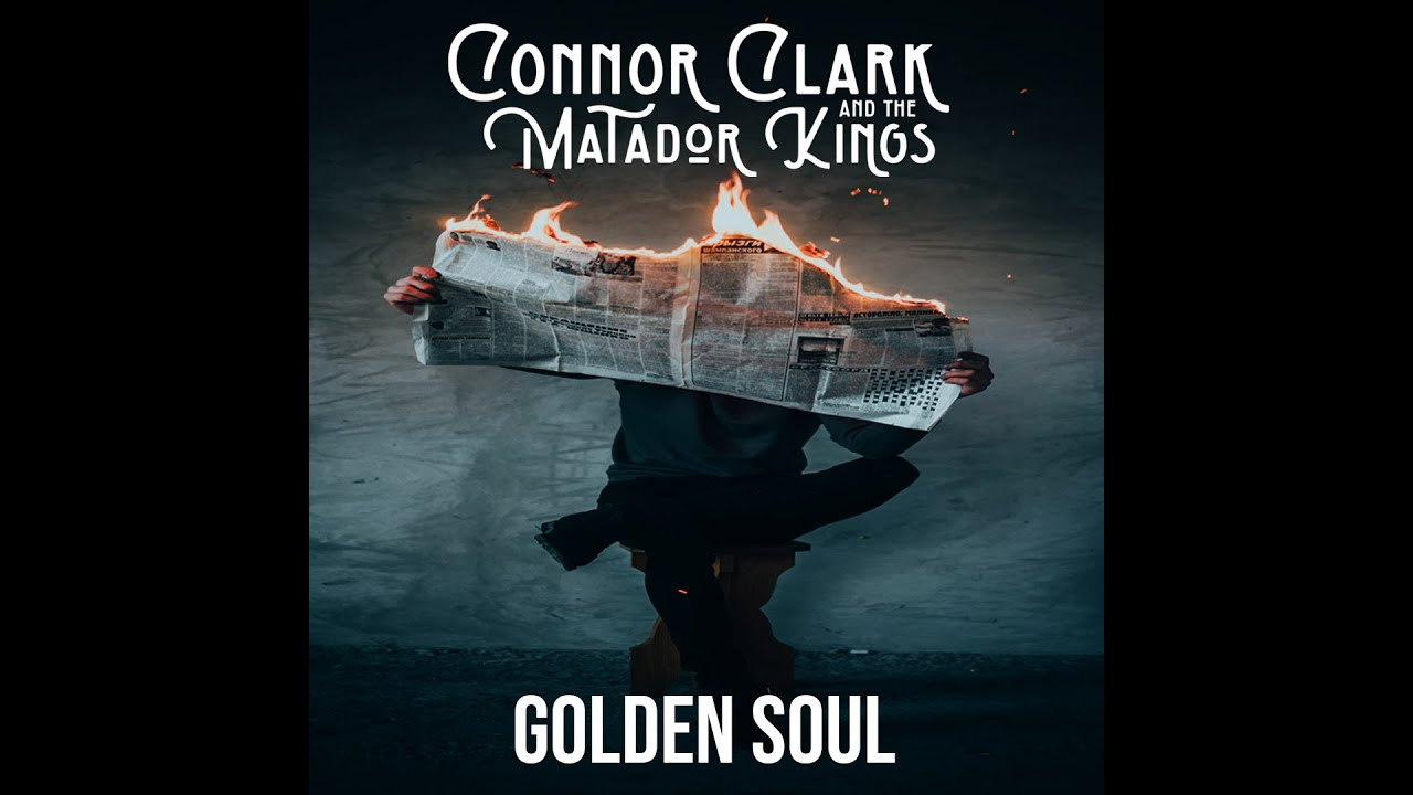 Connor Clark And The Matador Kings - Golden Soul [Official Music Video]