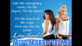 LayCool WWE Theme - Not Enough For Me (lyrics)