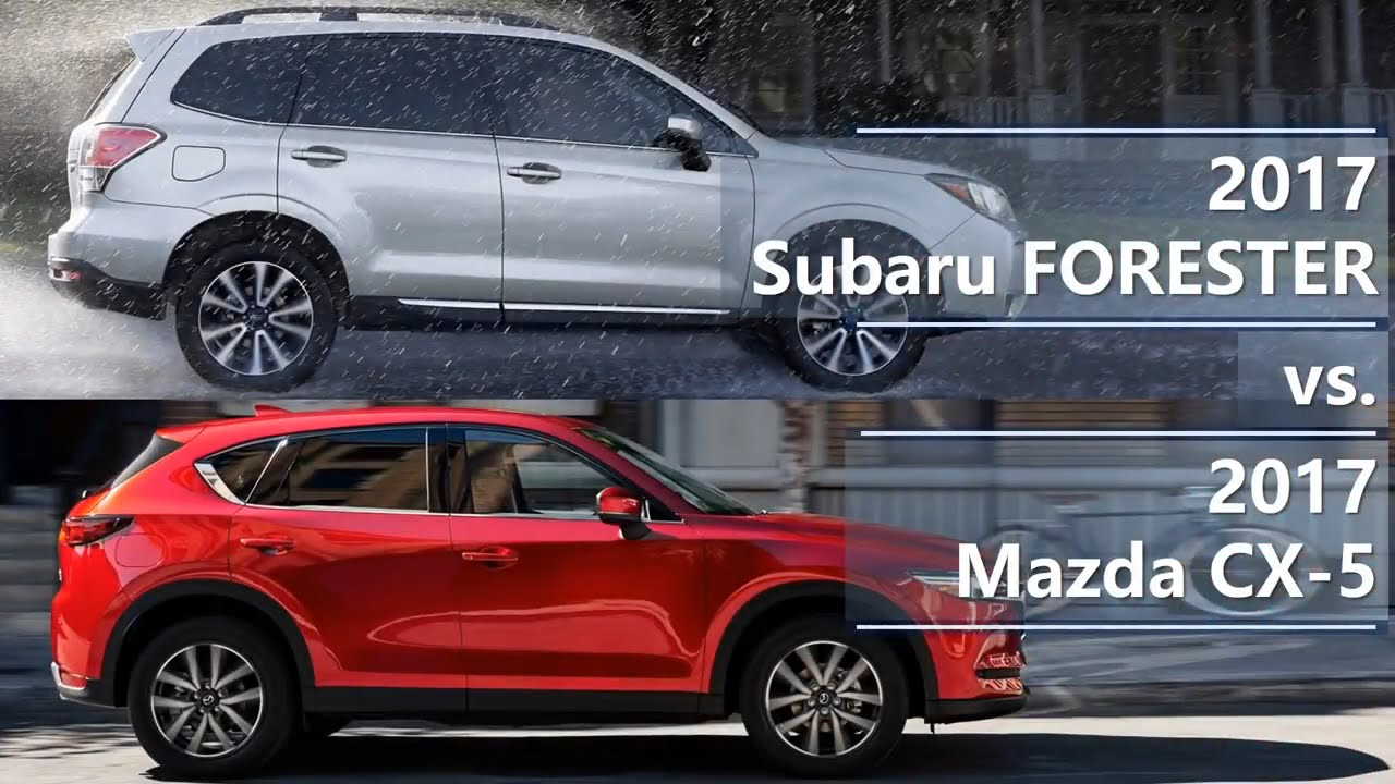 2017 Subaru Forester vs 2017 Mazda CX-5 (technical ...