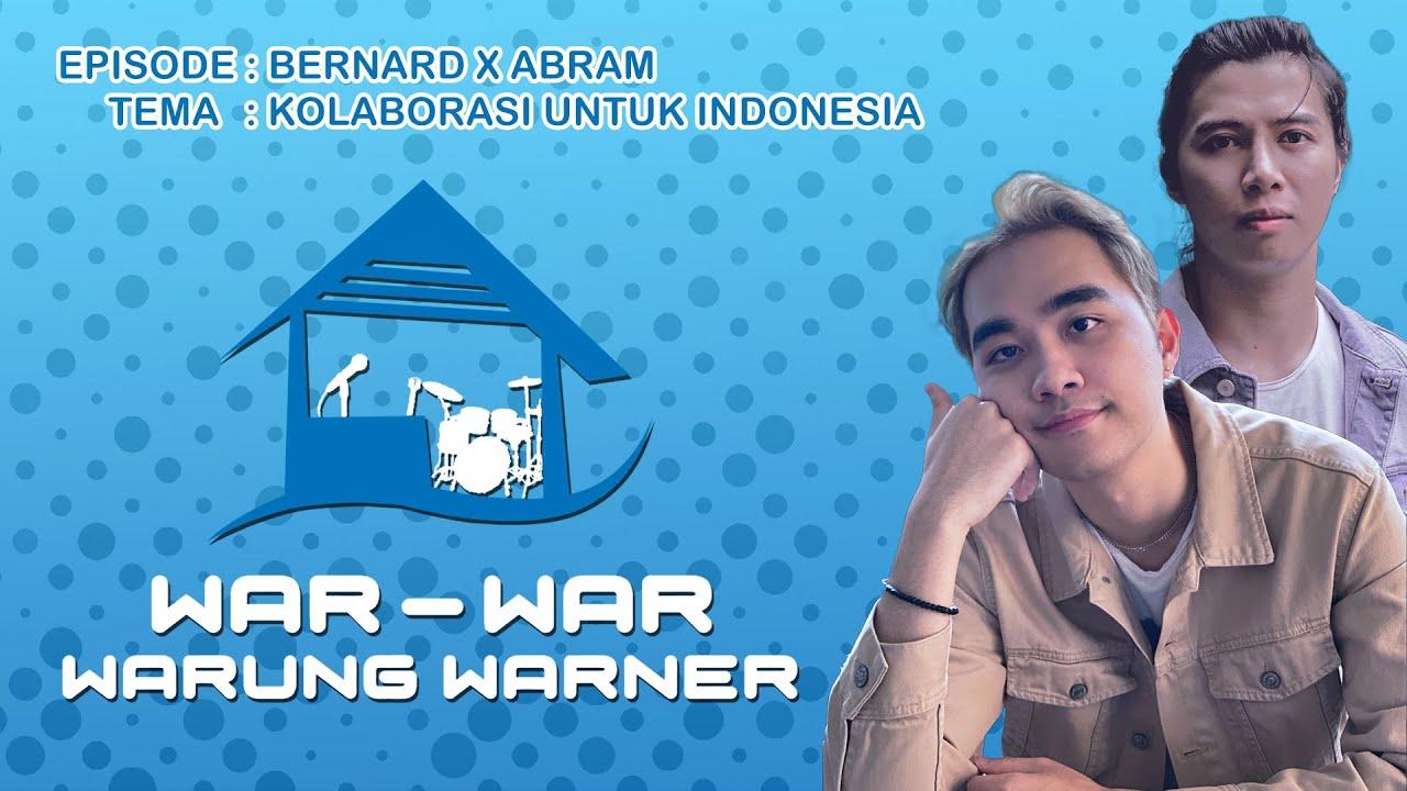 #WarWar Bareng Bernard & Abram: Kolaborasi Untuk Indonesia