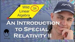 WildLinAlg38: An elementary  introduction to Special Relativity II