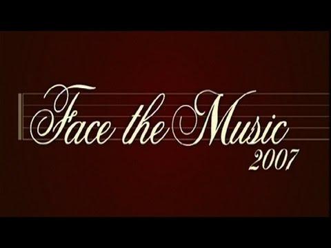 Face The Music 2007 - Pilot Episode