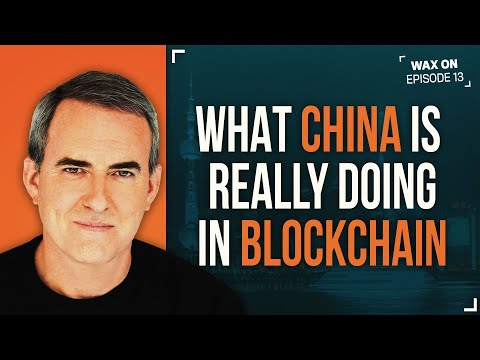 WAX ON: What China Is Really Doing in Blockchain