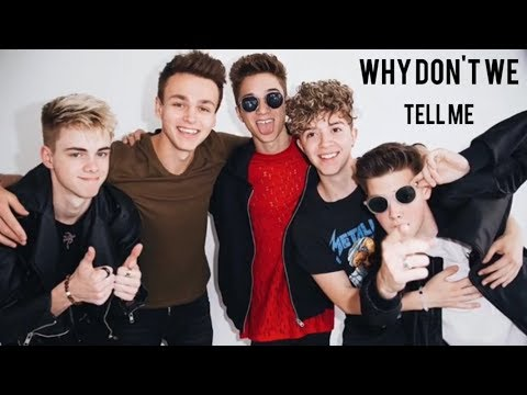 Tell Me (lyrics) by Why Don't We