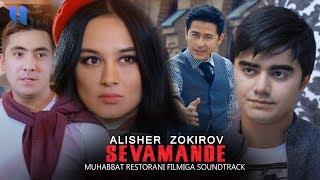 Скачать Alisher Zokirov Sevamande Алишер Зокиров Севаманде Muhabbat Restorani Filmiga Soundtrack