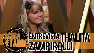 Entrevistada de Hoje: Thalita Zampirolli