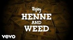 TeeJay - Henne & Weed (Lyric Video)