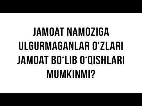 """Savol-javob: """"Jamoat namoziga ulgurmaganlar o'zlari jamoat bo'lib o'qishlari mumkinmi?"""""""