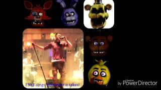 FNaF sings  whatever it takes!