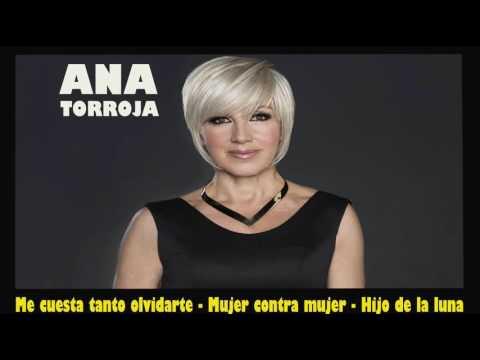 ANA TORROJA - 3 EXITOS (Audio )
