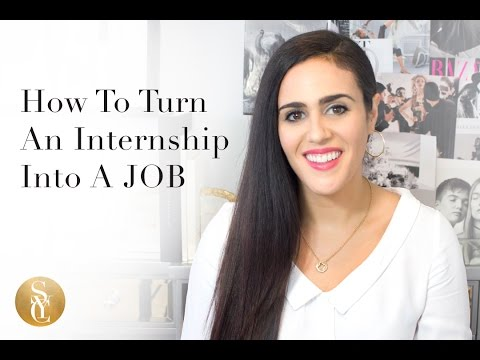 How To Turn An Internship Into A Job - Internship To Full Time