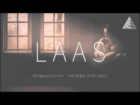 Wolfgang Gartner - Feel Right (Feat Jhart)