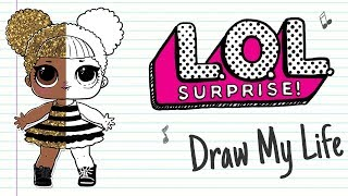 LOL SURPRISE! DOLLS | Draw My Life