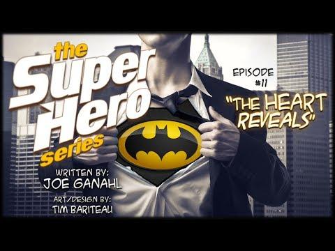 the-superhero-series,-episode-#11:-the-heart-reveals